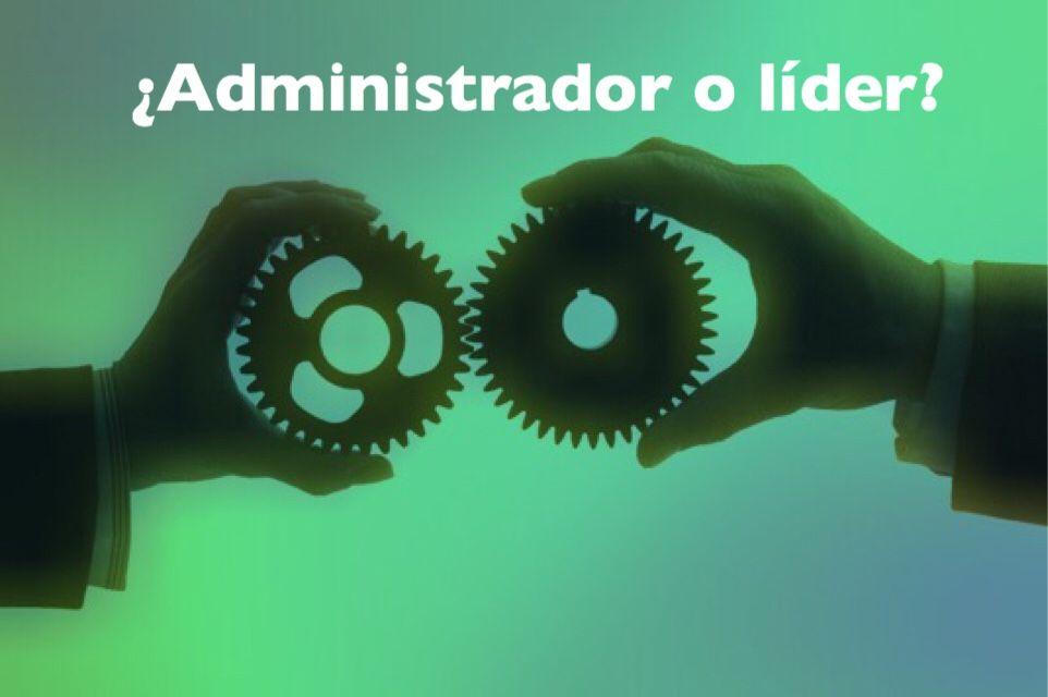 ¿Por qué se necesitan administradores y líderes?